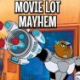 Teen Titans Go: Movie Lot Mayhem